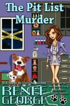 The Pit List Murder - A Barkside of the Moon Cozy Mystery, #3 ebook by