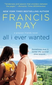 All I Ever Wanted ebook by Francis Ray