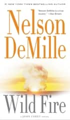 Wild Fire ebook by Nelson DeMille