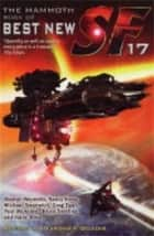 The Mammoth Book of Best New SF 17 ebook by Gardner Dozois, Gardner Dozois