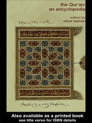 The Qur'an - An Encyclopedia ebook by Oliver Leaman