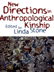 New Directions in Anthropological Kinship ebook by Linda Stone, professor emeritus, Washington State University