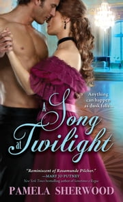 A Song at Twilight ebook by Pamela Sherwood