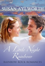 A Little Night Rainbow - Rainbow Rock Romances ebook by Susan Aylworth