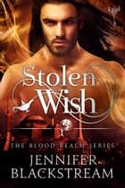 Stolen Wish ebook by Jennifer Blackstream