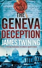 The Geneva Deception ebook by James Twining