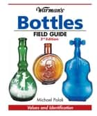 Warman's Bottles Field Guide ebook by Michael Polak