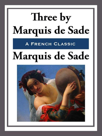 Three ebook by Marquis de Sade