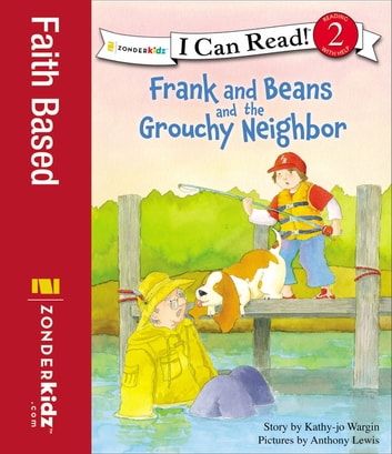 Frank And Beans And The Grouchy Neighbor Ebook By Kathy Jo Wargin