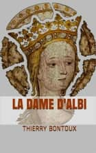 La dame D'Albi ebook by Thierry Bontoux