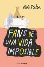 Fans de una vida imposible ebook by Kate Scelsa