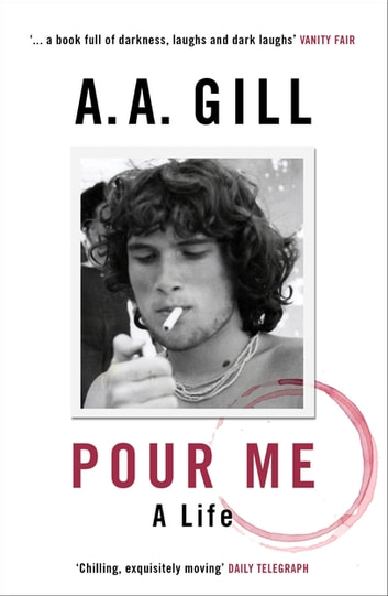 Pour Me - A Life ebook by Adrian Gill