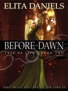 Before the Dawn - Tree of Life Part II ebook by Elita Daniels