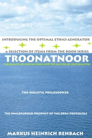 A Taste Of Troonatnoor - TROONATNOOR: The Reality Of Our Natures And The Nature Of Our Realities, #1 ebook by Markus Heinrich Rehbach