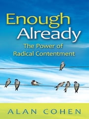 Enough Already ebook by Alan Cohen