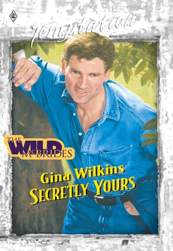 Secretly Yours (Mills & Boon Temptation) ebook by Gina Wilkins