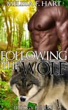 Following the Wolf (Trilogy Bundle) (Werewolf BBW Erotic Romance) ebook by Melissa F. Hart