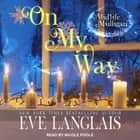 On My Way - A Paranormal Women's Fiction Novel audiobook by Eve Langlais