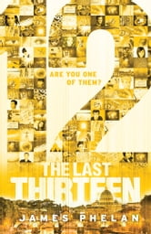 The Last Thirteen Book Two: 12 ebook by James Phelan