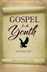 Gospel for the Youth ebook by Brother JV Noel