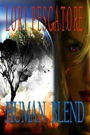 Human Blend ebook by Lori Pescatore