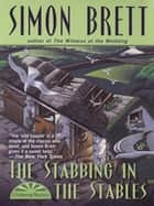 The Stabbing in the Stables eBook by Simon Brett