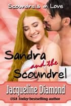 Sandra and the Scoundrel ebook by Jacqueline Diamond
