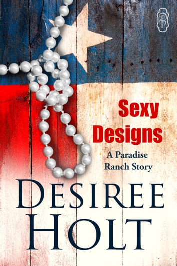 Sexy Designs - A Paradise Ranch story ebook by Desiree Holt