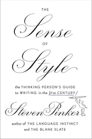 The Sense of Style - The Thinking Person's Guide to Writing in the 21st Century ebook by Steven Pinker
