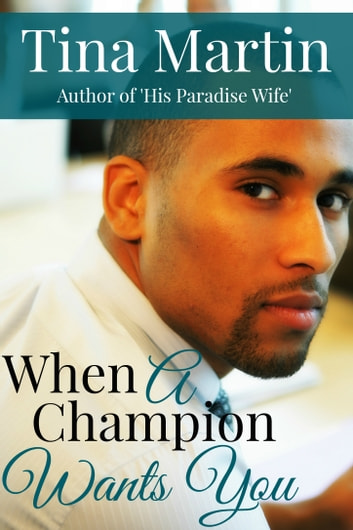 When A Champion Wants You ebook by Tina Martin