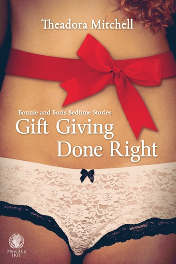 Gift Giving Done Right ebook by Theadora Mitchell