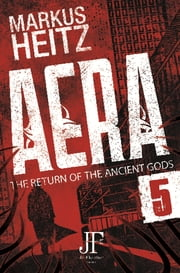 Aera Book 5 - The Return of the Ancient Gods eBook by Markus Heitz, Emily Gunning