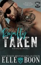 Royally Taken - Royal Sons MC, #2 ebook by Elle Boon