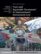 'Fair and Equitable Treatment' in International Investment Law eBook by Roland Kläger