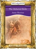 The Abducted Bride (Mills & Boon Historical) ebook by Anne Herries