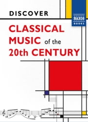 Discover Classical Music of the 20th Century ebook by David McCleery