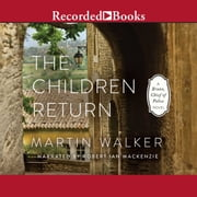 The Children Return audiobook by Martin Walker