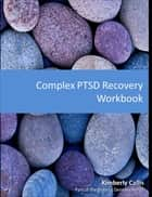Stoning Demons: An Informed Patient's Perspective on Complex PTSD: Complete Set ebook by Kimberly Callis
