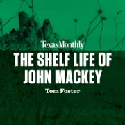 The Shelf Life of John Mackey audiobook by Tom Foster