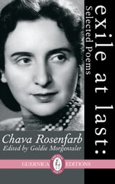 Exile At Last - Selected Poems ebook by Chava Rosenfarb