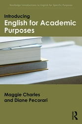 Introducing English for Academic Purposes ebook by Maggie Charles,Diane Pecorari
