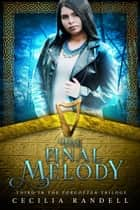 The Final Melody ebook by Cecilia Randell