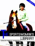 The Sportswoman's Library, Volume 2 (of 2) (Illustrations) ebook by Various