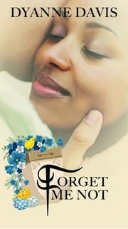 Forget Me Not ebook by Dyanne Davis