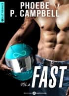 Fast - 4 ebook by Phoebe P. Campbell