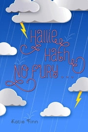 Hallie Hath No Fury . . . ebook by Katie Finn