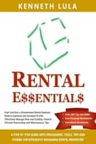 Rental Essentials ebook by Kenneth Lula
