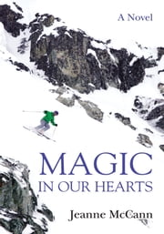 Magic in Our Hearts ebook by Jeanne McCann