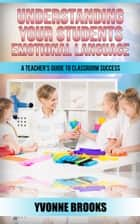 Understanding Your Students Emotional Language ebook by Yvonne Brooks