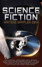 Science Fiction Writers Sampler 2014 ebook by David Kernot